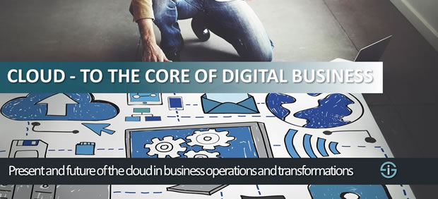 Cloud - to the core of digital business transformation
