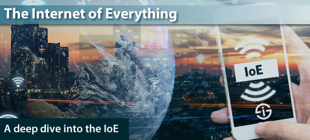 The Internet of Everything - a deep dive into the IoE